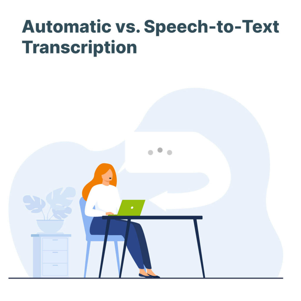 Automatic vs. Speech to Text Transcription
